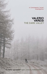 Valerio Varesi et Joseph Farrell - The Dark Valley - A Commissario Soneri Investigation.