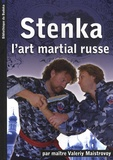 Valeriy Maistrovoy - Stenka - Le mur, l'art martial corps à corps russe.