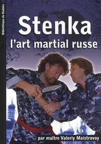 Stenka - Le mur, lart martial corps à corps russe.pdf