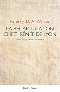 La récapitulation chez Irénée de Lyon - Le dessein absolu de Dieu pour lhomme.pdf
