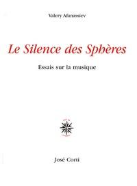 Valery Afanassiev - Le Silence des Sphères - Essais sur la musique.