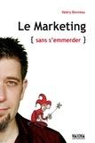 Valéry Bonneau - Le marketing sans s'emmerder.