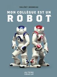 Valéry Bonneau - Mon collègue est un robot.