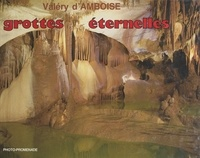 Valéry d' Amboise - Grottes éternelles.