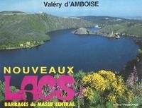 Valéry d' Amboise - Nouveaux lacs : Barrages du Massif central.