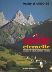Valéry d' Amboise - Savoie éternelle : Maurienne, Haute-Tarentaise, Vanoise.