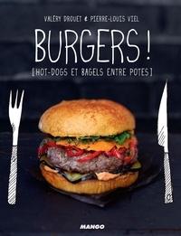 Valéry Drouet et Pierre-Louis Viel - Burgers ! - [hot-dogs et bagels entre potes].