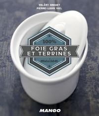 Valéry Drouet et Pierre-Louis Viel - Cook It Yourself - Foie Gras et Terrines - 100 % Maison.