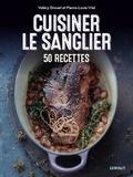 Valéry Drouet et Pierre-Louis Viel - Cuisiner le sanglier.