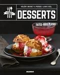Valéry Drouet et Pierre-Louis Viel - Desserts.