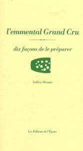 Deedr.fr L'emmental Grand Cru - Dix façons de le préparer Image