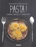 Valéry Drouet - Pasta ! - Lasagne, ravioli et cannelloni.