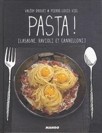 Téléchargez des ebooks au format pdf gratuitement Pasta !  - Lasagne, ravioli et cannelloni 5552317003557 CHM par Valéry Drouet