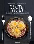 Valéry Drouet et Pierre-Louis Viel - Pasta ! - Lasagne, ravioli et cannelloni.
