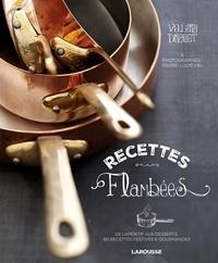 Valéry Drouet - Recettes flambées - De l'apéritif au dessert, 80 recettes festives & gourmandes.