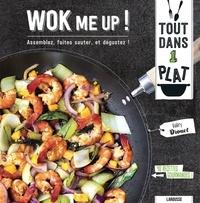 Valéry Drouet et Pierre-Louis Viel - Wok me up ! - Assemblez, faites sauter, et dégustez !.