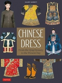 Valery Garrett - Chinese Dress - From the Qing Dynasty to the Present Day.