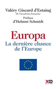 Valéry Giscard d'Estaing - Europa - La dernière chance de l'Europe.