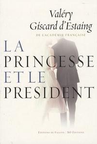 Valéry Giscard d'Estaing - La princesse et le président.