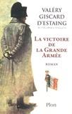Valéry Giscard d'Estaing - La victoire de la Grande Armée.