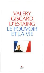 Valéry Giscard d'Estaing - Le pouvoir et la vie - Tome 1.