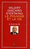 Valéry Giscard d'Estaing - Le pouvoir et la vie - Tome 3, Choisir.