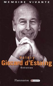 Valéry Giscard d'Estaing - Valéry Giscard d'Estaing. - Entretien.