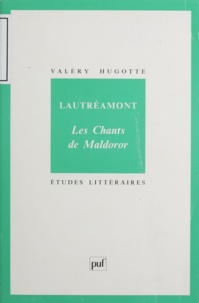 """Valéry Hugotte et  Lautréamont - Lautréamont, """"Les chants de Maldoror""""."""