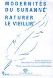 Valéry Hugotte et Jean-Christophe Valtat - Modernités du Surané ; Raturer le vieillir.