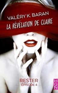 Valéry K. Baran - La révélation de Claire - Rester (épisode 4) - La révélation de Claire S2E4.