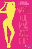Valéry K. Baran et Hope Tiefenbrunner - Mariée, oui, mais avec qui ? - Dans cette romance épicée, à vous de décider !.