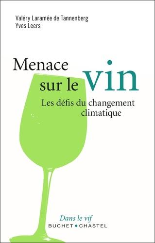 Menace sur le vin. Les défis du changement climatique
