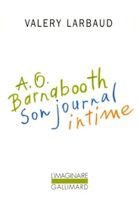 Valery Larbaud - AO Barnabooth - Son journal intime.