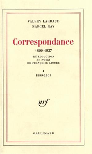 Valery Larbaud et Sumana Ray - Correspondance - Tome 1, 1899-1909.