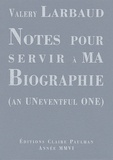 Valery Larbaud - Notes pour servir à ma biographie - An Uneventful One.