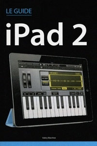 Valéry Marchive - Le Guide IPad 2.