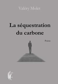 Valéry Molet - La séquestration du carbone.