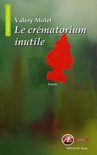 Valéry Molet - Le crématorium inutile.