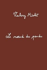 Valéry Molet - Le noeud du pendu.