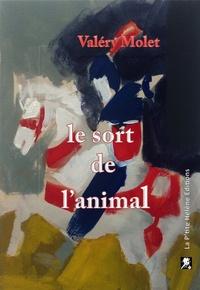 Valéry Molet - Le sort de l'animal.