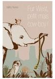 Valéry Nunes - Fur West, petit mais cow-boy !.