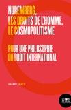 Valéry Pratt - Nuremberg, les droits de l'homme, le cosmopolitisme - Pour une philosophie du droit international.