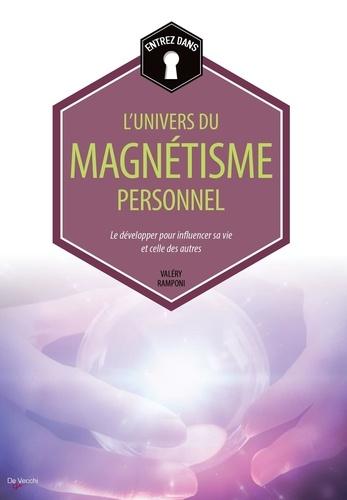 Valéry Ramponi - Entrez dans... l'univers du magnétisme personnel - Le développer pour influencer sa vie et celle des autres.