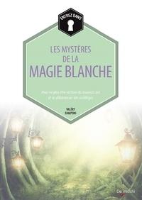 Valéry Ramponi - Les mystères de la magie blanche - Pour ne plus être victime du mauvais oeil et se débarrasser des sortilèges.