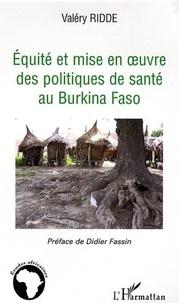 Valéry Ridde - Equité et mise en oeuvre des politiques de santé au Burkina Faso.