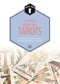 Entrez dans... le monde secret des Tarots - Lavenir dévoilé par les cartes divinatoires, méthodes dinterprétation et de tirages.pdf