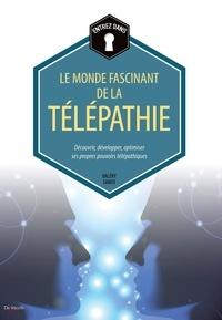 Valéry Sanfo - Le monde fascinant de la télépathie - Découvrir, développer, optimiser ses propres pouvoirs télépathiques.
