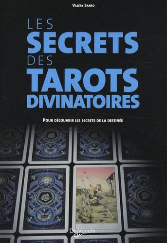 Valéry Sanfo - Les secrets des tarots divinatoires - Pour découvrir les secrets de la destinée.