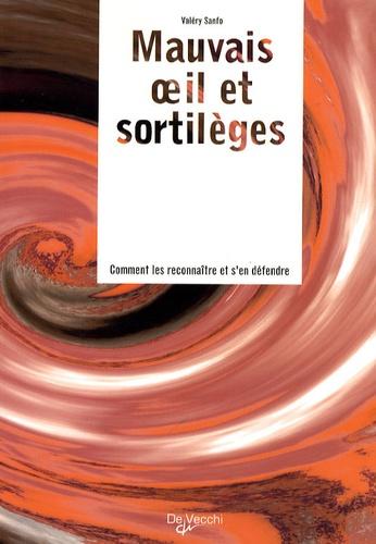 Valéry Sanfo - Mauvais oeil et sortilèges - Comment les reconnaître et s'en défendre.