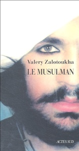Valery Zalotoukha - Le Musulman.